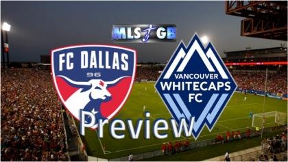 FC Dallas vs Vancouver Whitecaps FC Preview