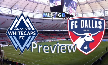 Vancouver Whitecaps vs FC Dallas Preview and Predicton