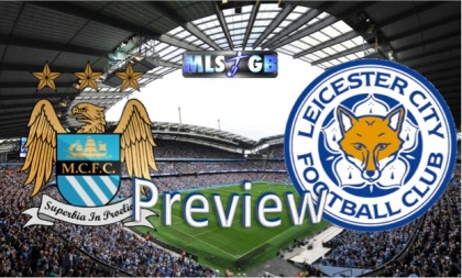 Man City vs Leicester Preview and  Prediction