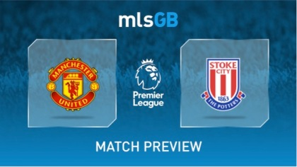 Manchester United vs Stoke Preview and Prediction