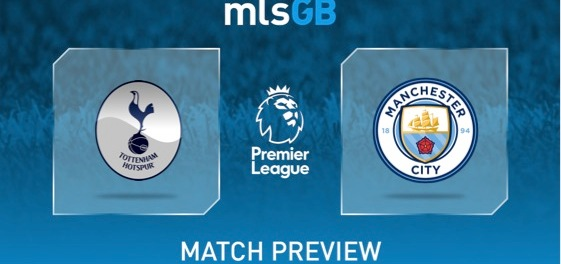 Spurs vs Man City Preview and Prediction