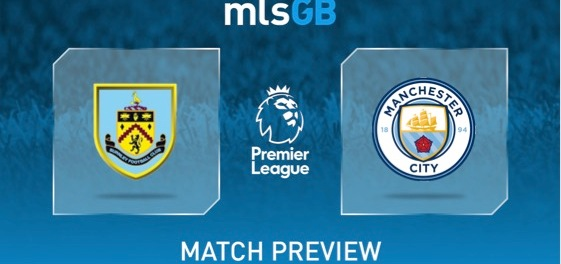 Burnley vs Man City Preview and Prediction