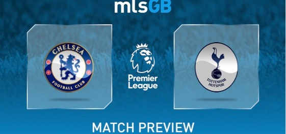Chelsea vs Spurs Preview and Prediction