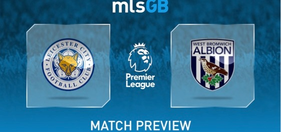 Leicester vs West Brom Preview and Prediction
