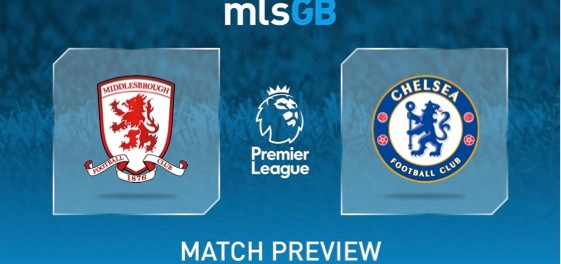 Middlesbrough vs Chelsea Preview and Prediction