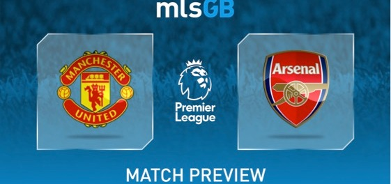 Man United vs Arsenal Preview and Prediction