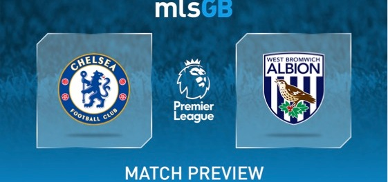 Chelsea vs West Brom Preview and Prediction