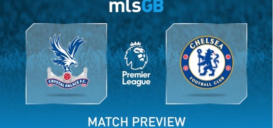 Crystal Palace vs Chelsea Preview and Prediction