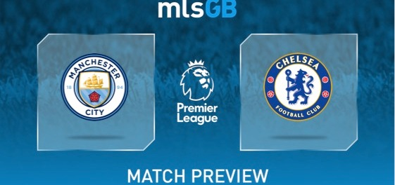 Manchester City vs Chelsea Preview and Prediction