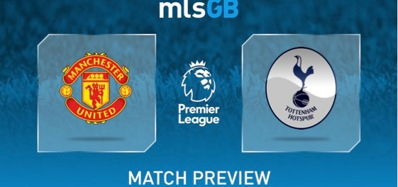 Manchester United vs Spurs Preview and Prediction