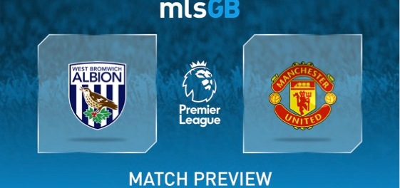 West Brom vs Man United Preview and Prediction